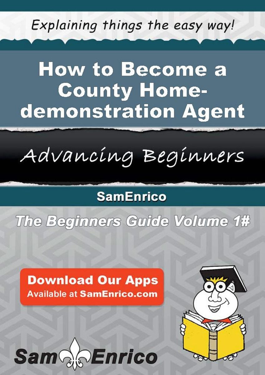 How to Become a County Home-demonstration Agent
