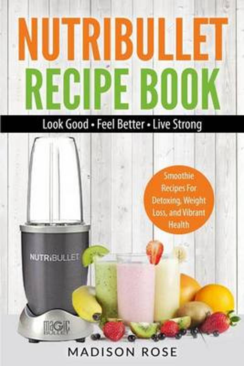 Nutribullet Recipe Book