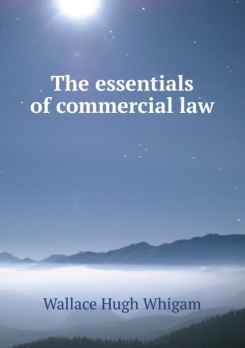 The Essentials of Commercial Law.
