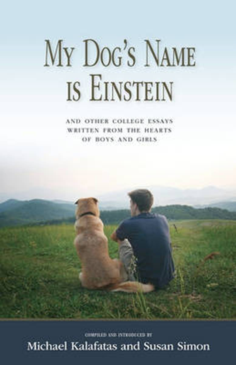 My Dog's Name Is Einstein and Other College Essays