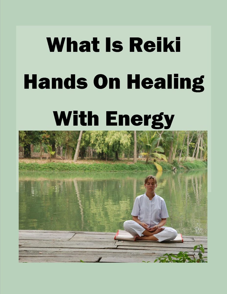 What is Reiki Hands on Healing With Energy