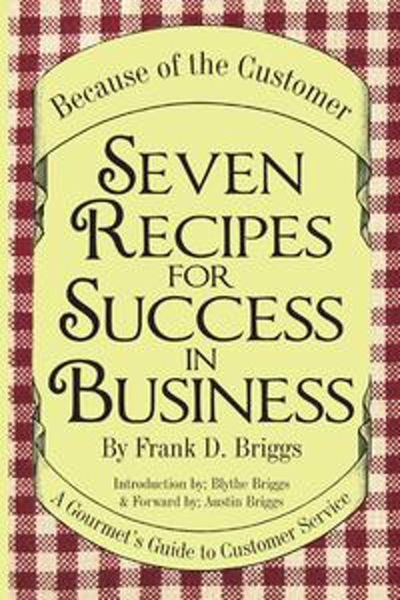 Seven Recipes for Success in Business