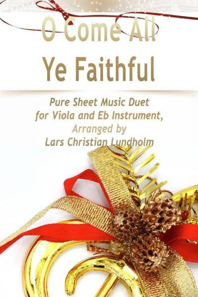 O Come All Ye Faithful Pure Sheet Music Duet for Viola and Eb Instrument, Arranged by Lars Christian Lundholm
