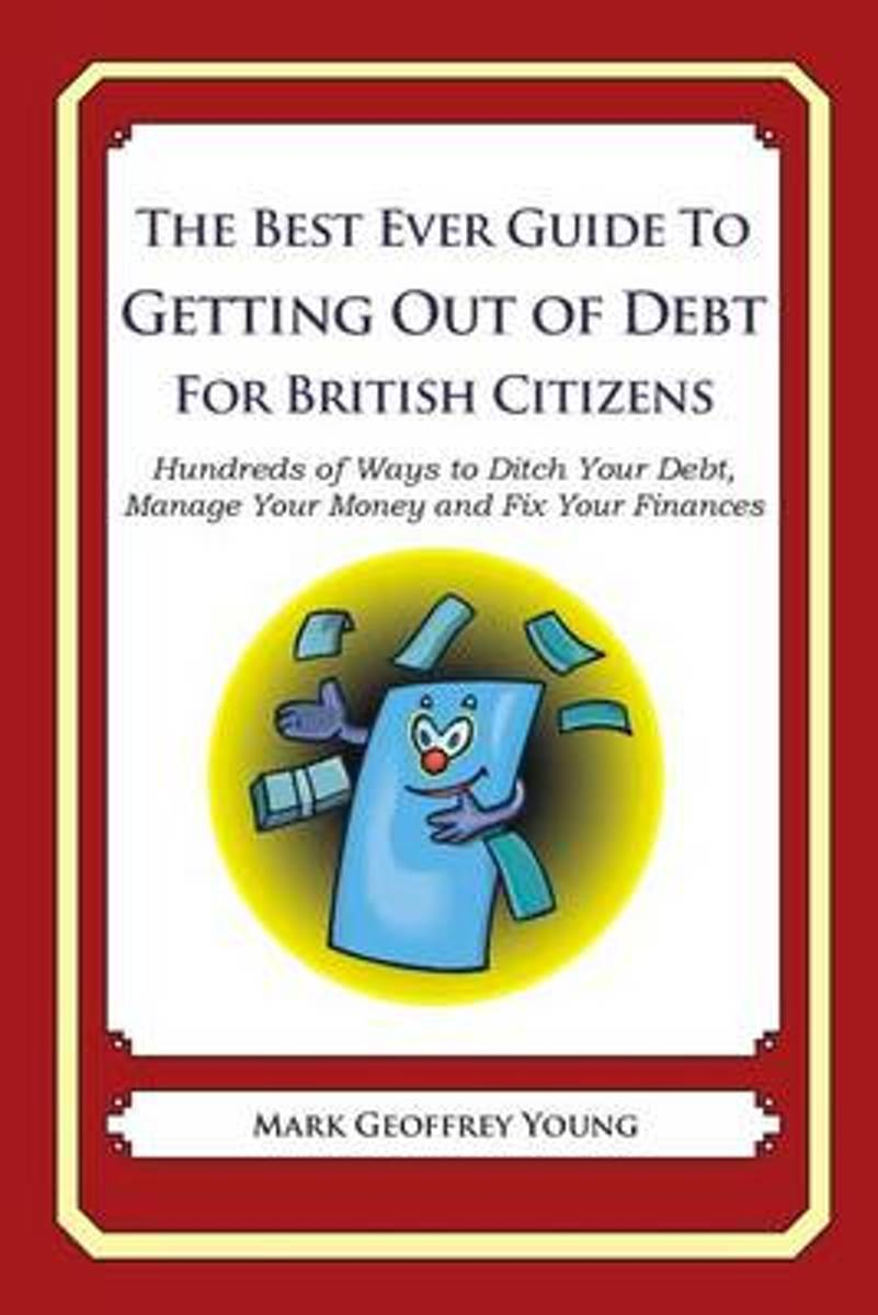 The Best Ever Guide to Getting Out of Debt for British Citizens