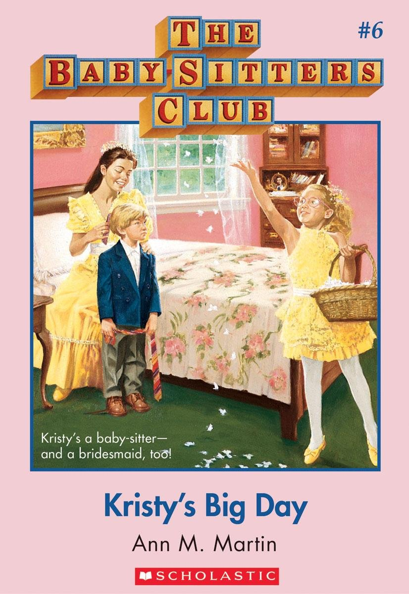 The Baby-Sitters Club #6: Kristy's Big Day