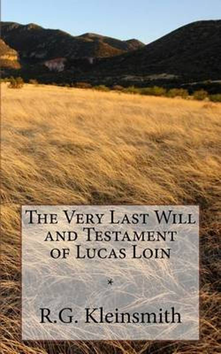 The Very Last Will and Testament of Lucas Loin