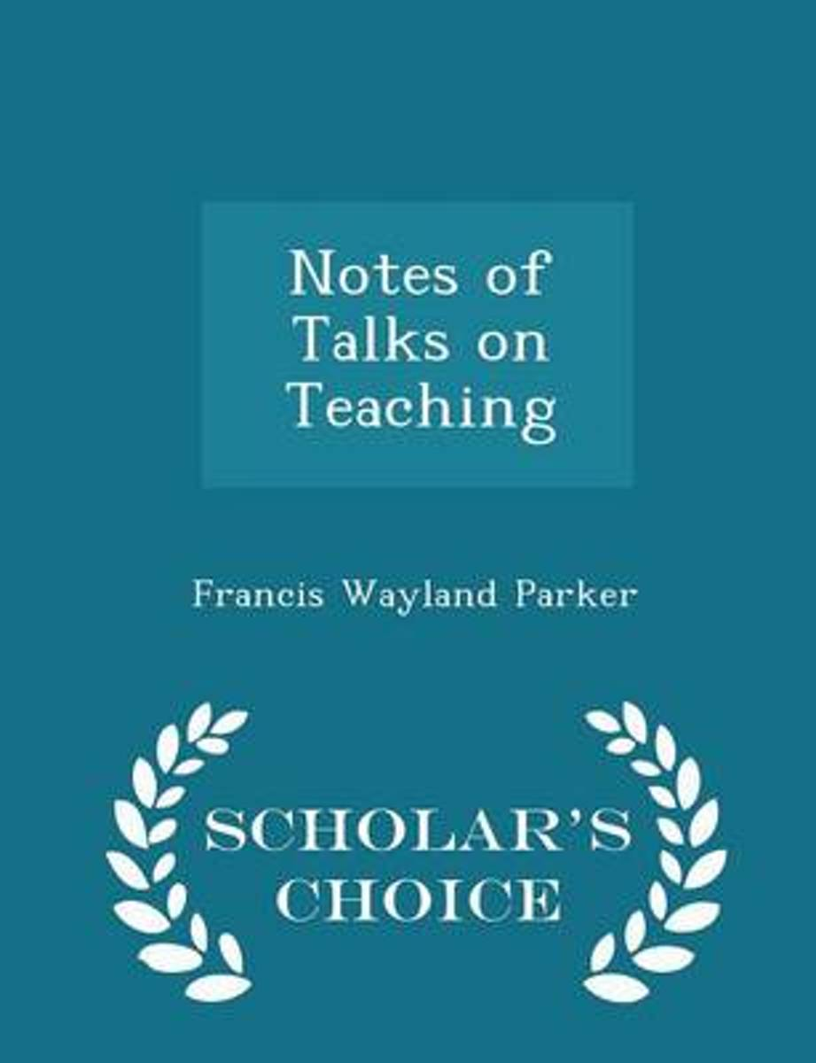 Notes of Talks on Teaching - Scholar's Choice Edition