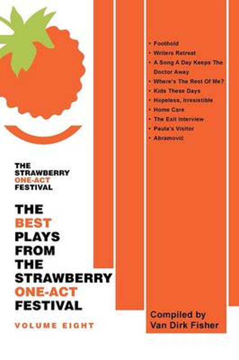 The Best Plays from the Strawberry One-Act Festival Volume Eight