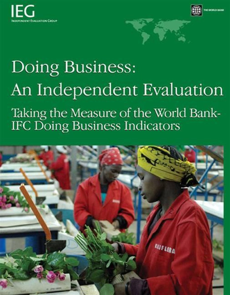 Doing Business: An Independent Evaluation: Taking The Measure Of The World Bank-Ifc Doing Business Indicators