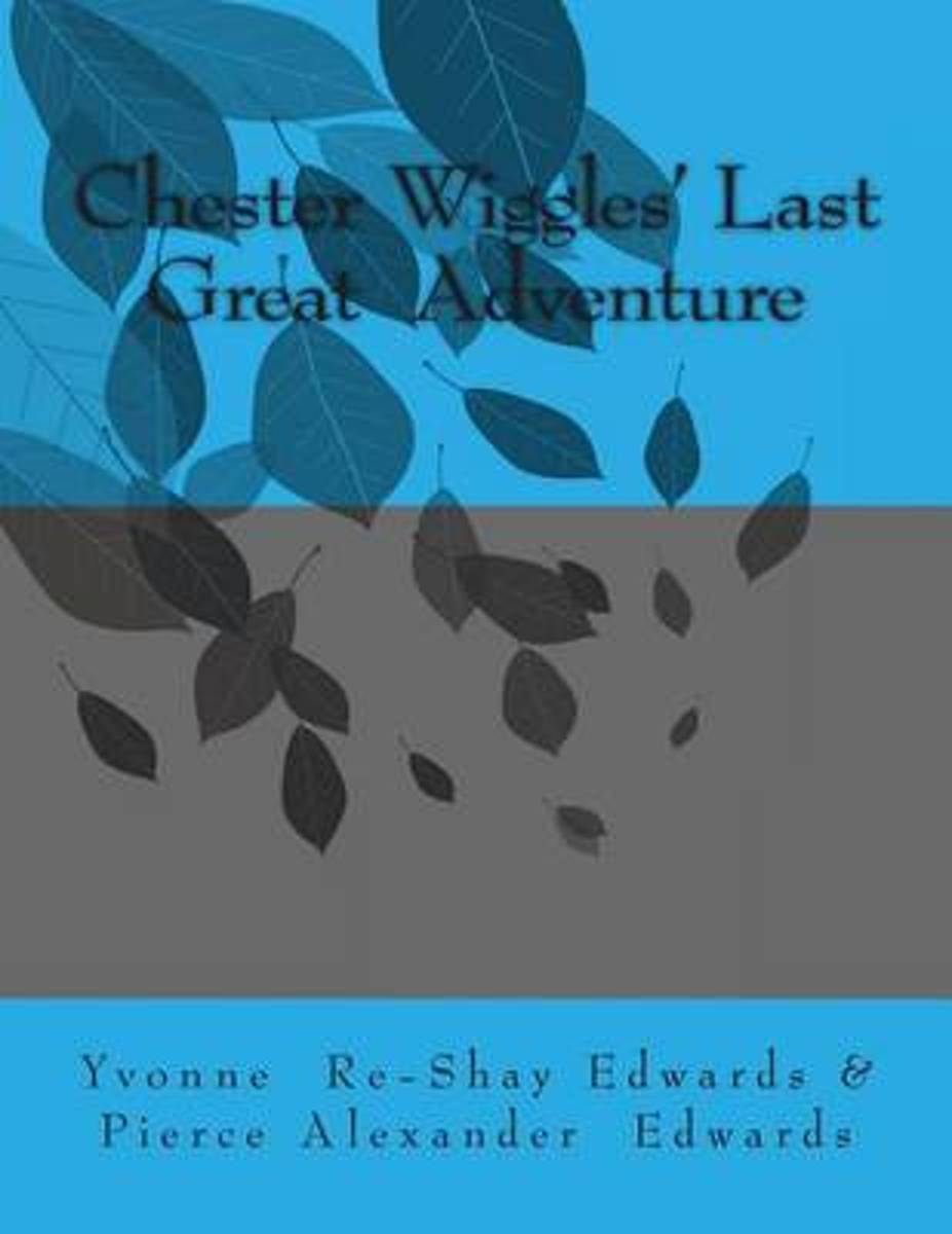 Chester Wiggles' Last Great Adventure