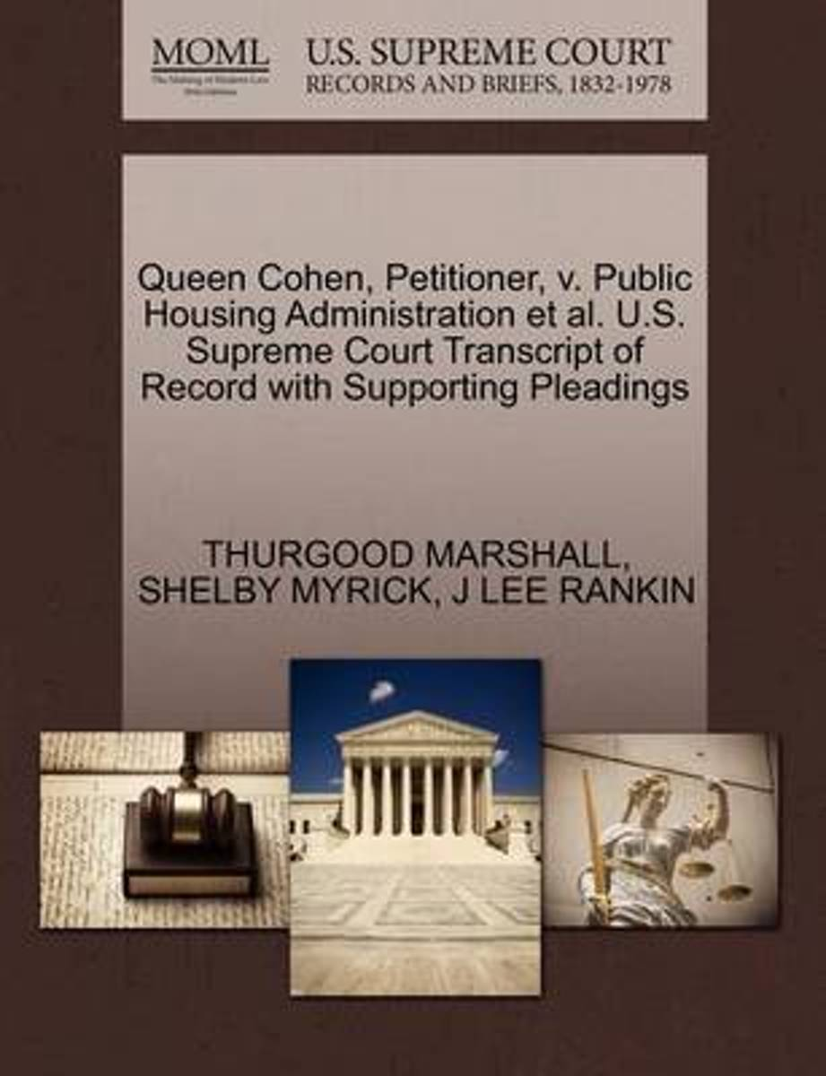 Queen Cohen, Petitioner, V. Public Housing Administration et al. U.S. Supreme Court Transcript of Record with Supporting Pleadings