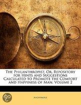 The Philanthropist, Or, Repository for Hints and Suggestions Calculated to Promote the Comfort and Happiness of Man, Volume 2