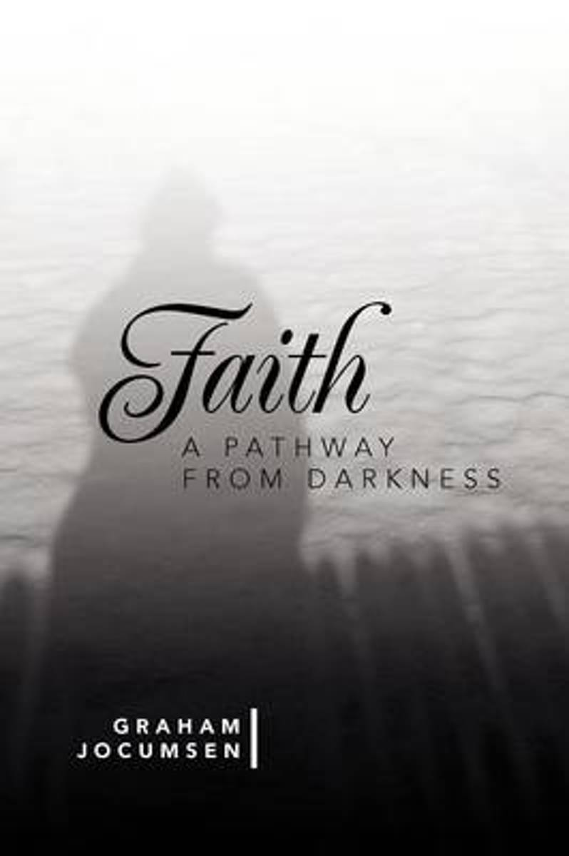 Faith - A Pathway from Darkness