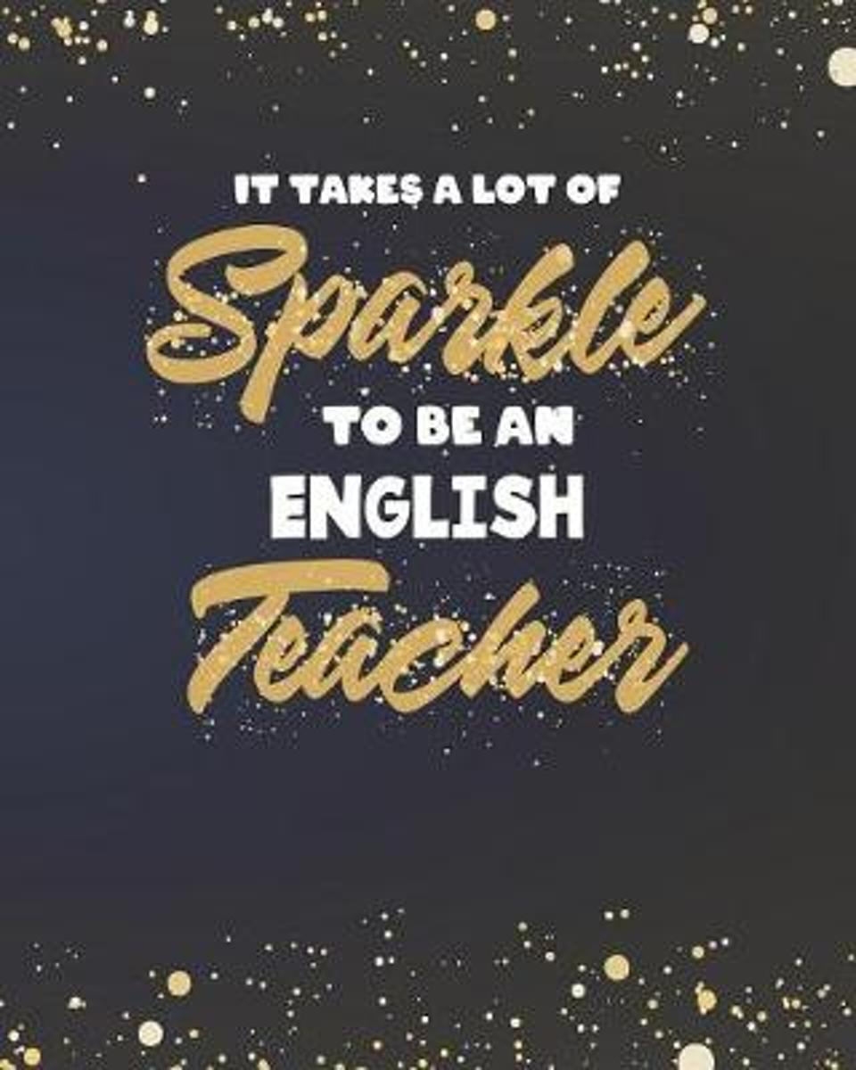 It Takes A Lot Of Sparkle To Be An English Teacher