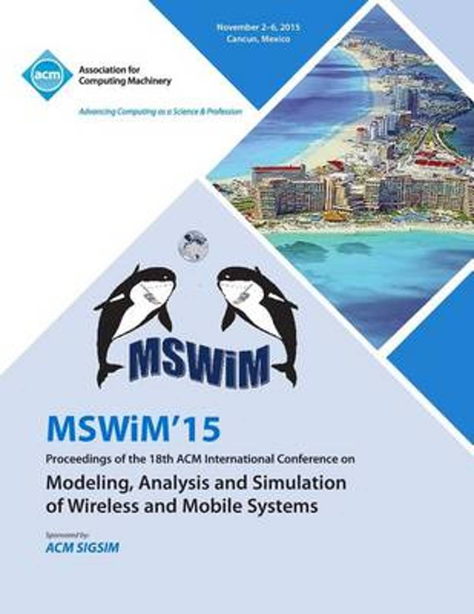 Mswim 15 18th ACM Internatiional Conference on Modeling Analysis and Simulation of Wireless and Mobile Systems