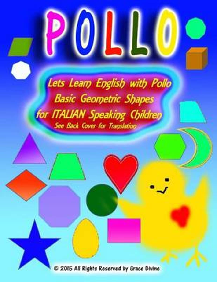 Lets Learn English with Pollo Basic Geometric Shapes for Italian Speaking Children See Back Cover for Translation