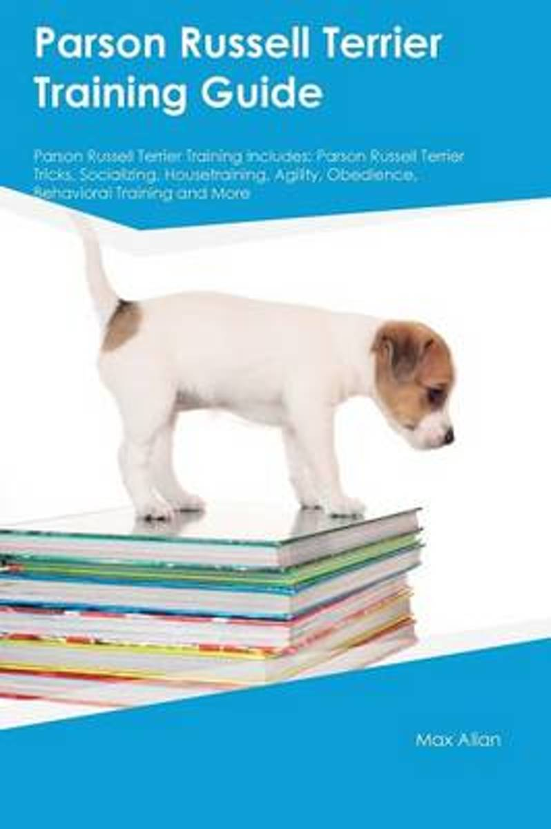 Parson Russell Terrier Training Guide Parson Russell Terrier Training Includes