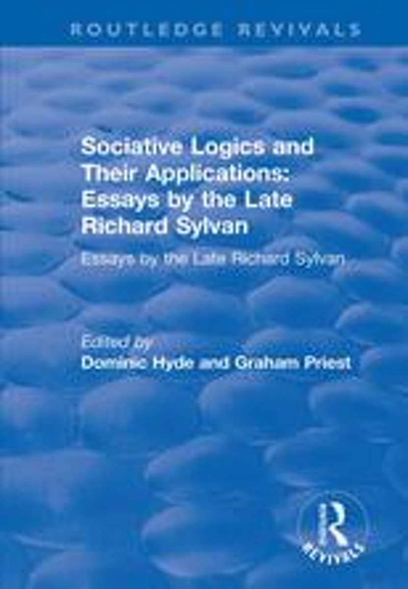 Sociative Logics and Their Applications: Essays by the Late Richard Sylvan