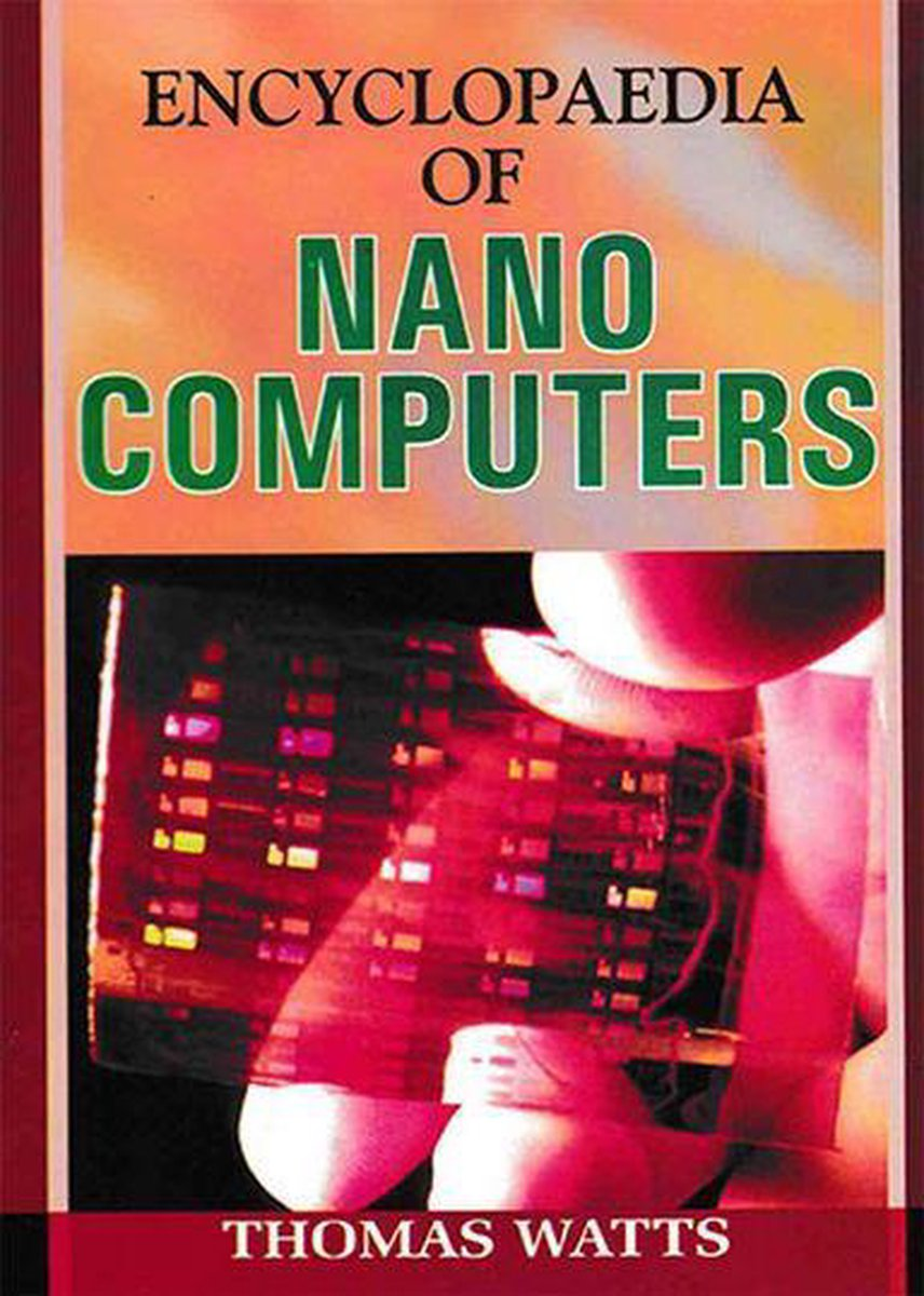 Encyclopaedia of Nano Computers