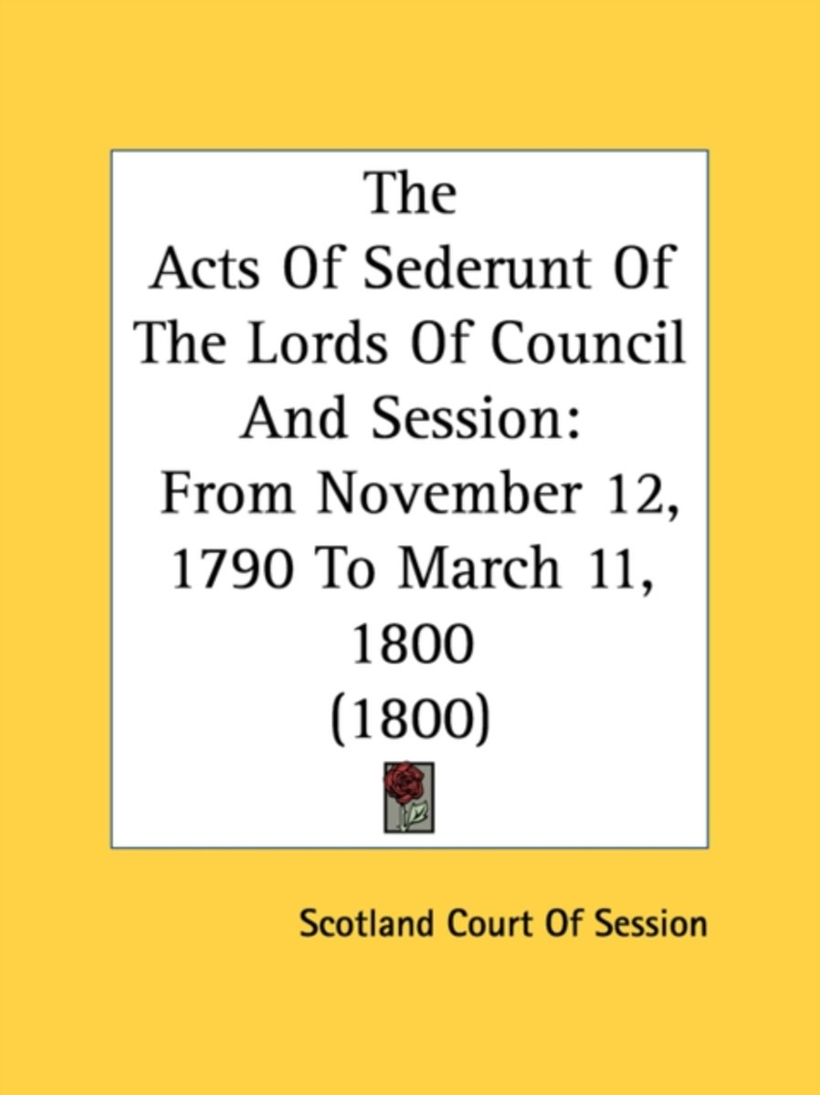 The Acts Of Sederunt Of The Lords Of Council And Session