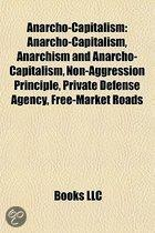 Anarcho-Capitalism: Anarchism and Anarcho-Capitalism, Non-Aggression Principle, Discourse Ethics, Private Defense Agency