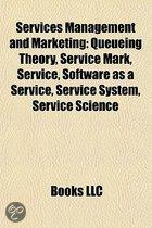 Services Management and Marketing: Queueing Theory, Service Mark, Software as a Service, Service Science, Management and Engineering