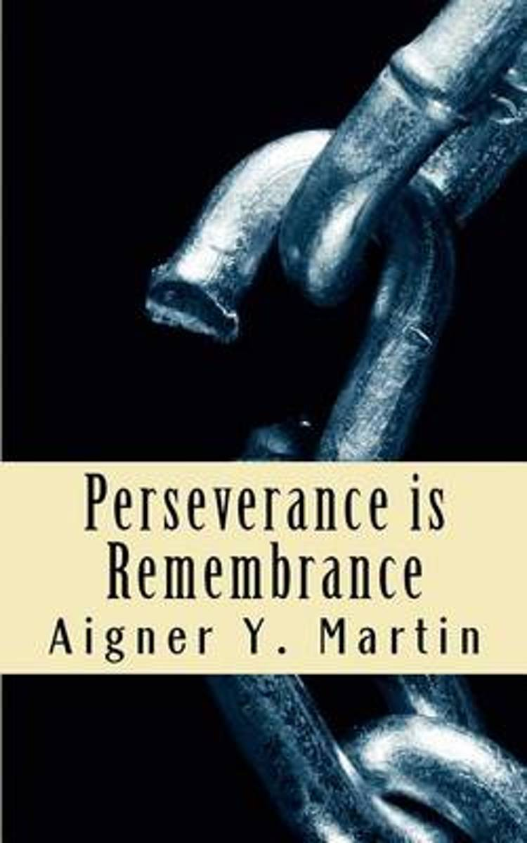 Perseverance Is Remembrance