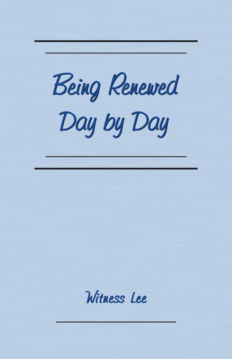 Being Renewed Day by Day