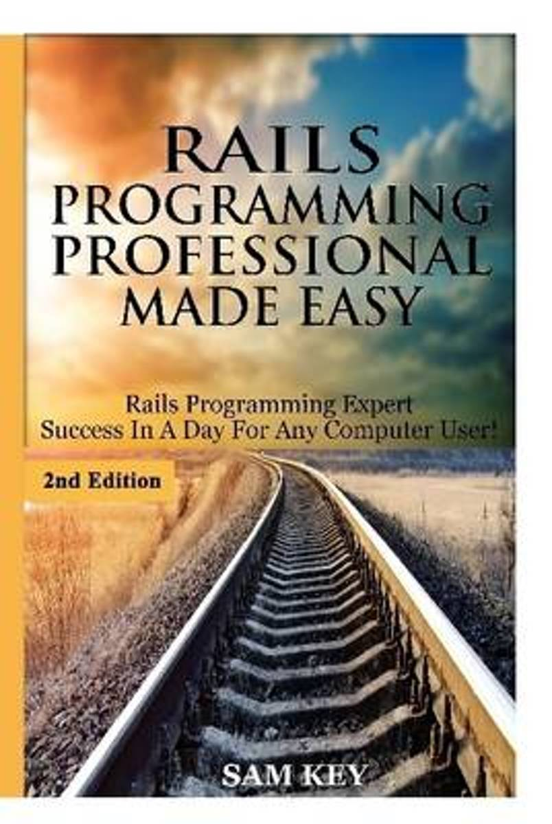Rails Programming Professional Made Easy