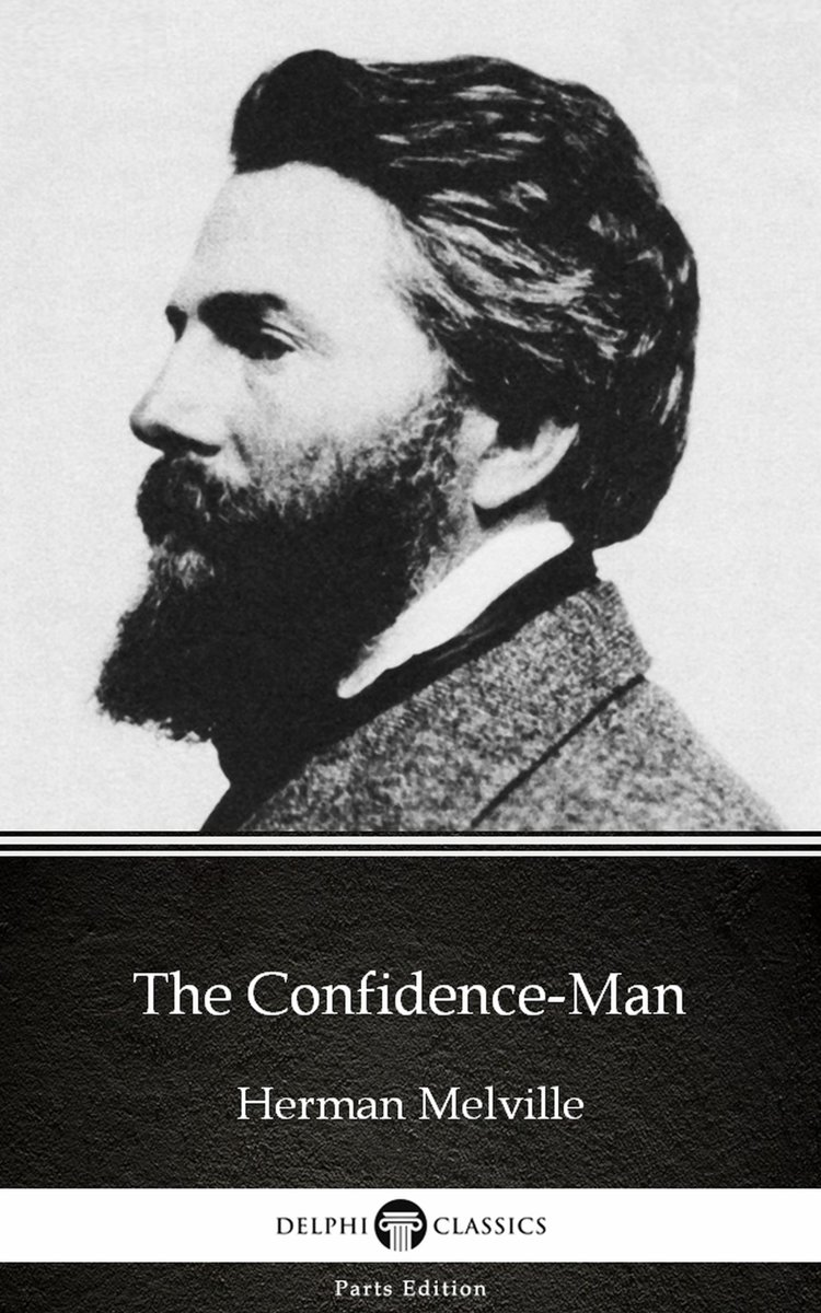 The Confidence-Man by Herman Melville - Delphi Classics (Illustrated)