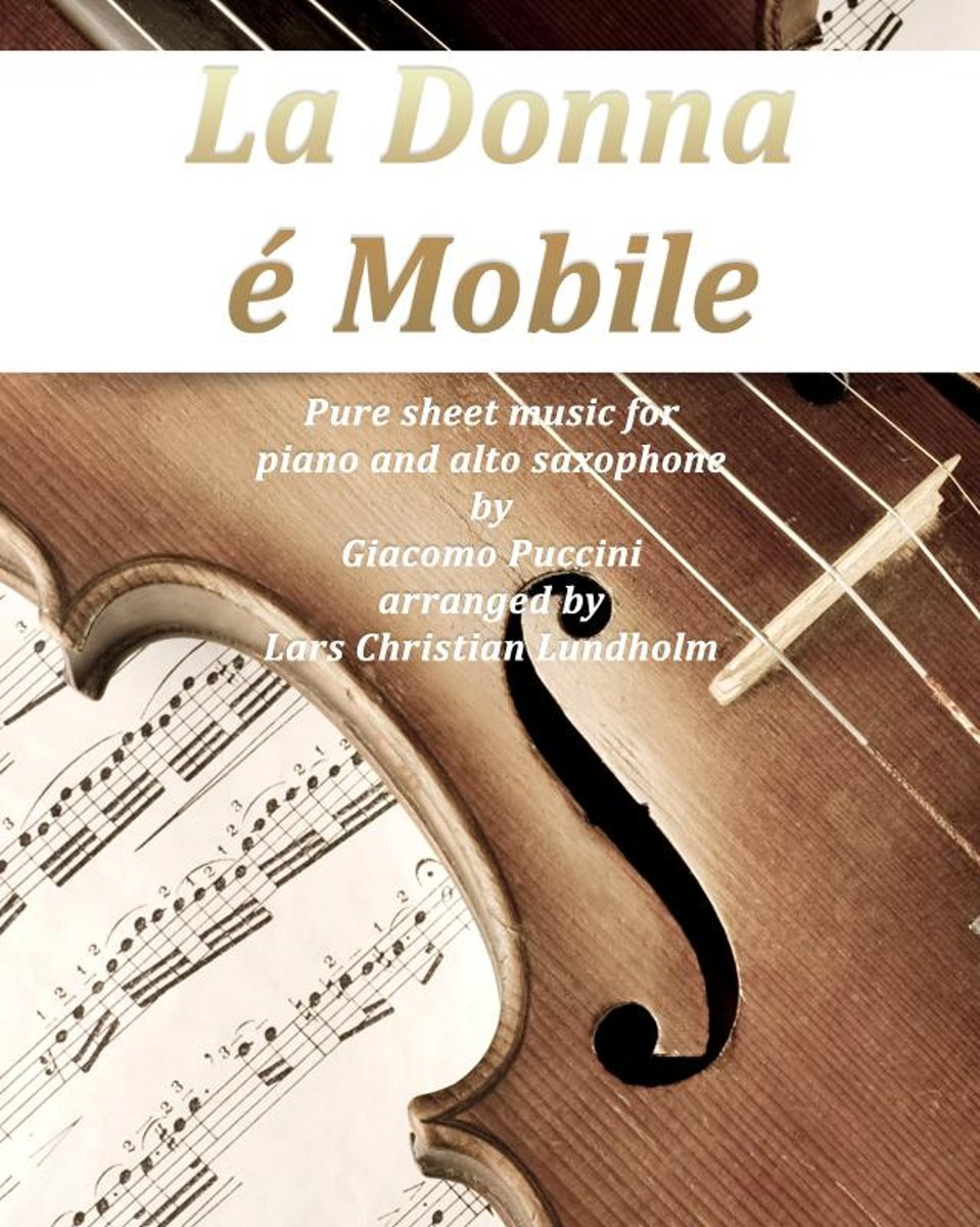 La donna e mobile Pure sheet music for piano and alto saxophone by Giuseppe Verdi arranged by Lars Christian Lundholm