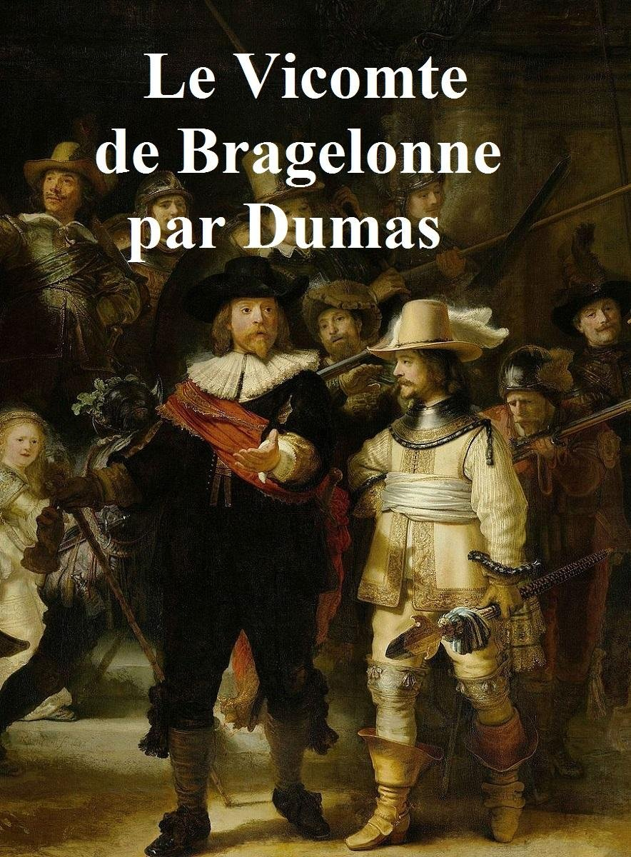 Le Vicomte de Bragelonne, in the original French, all four volumes in a single file