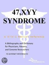 47,Xyy Syndrome - a Bibliography and Dictionary for Physicians, Patients, and Genome Researchers