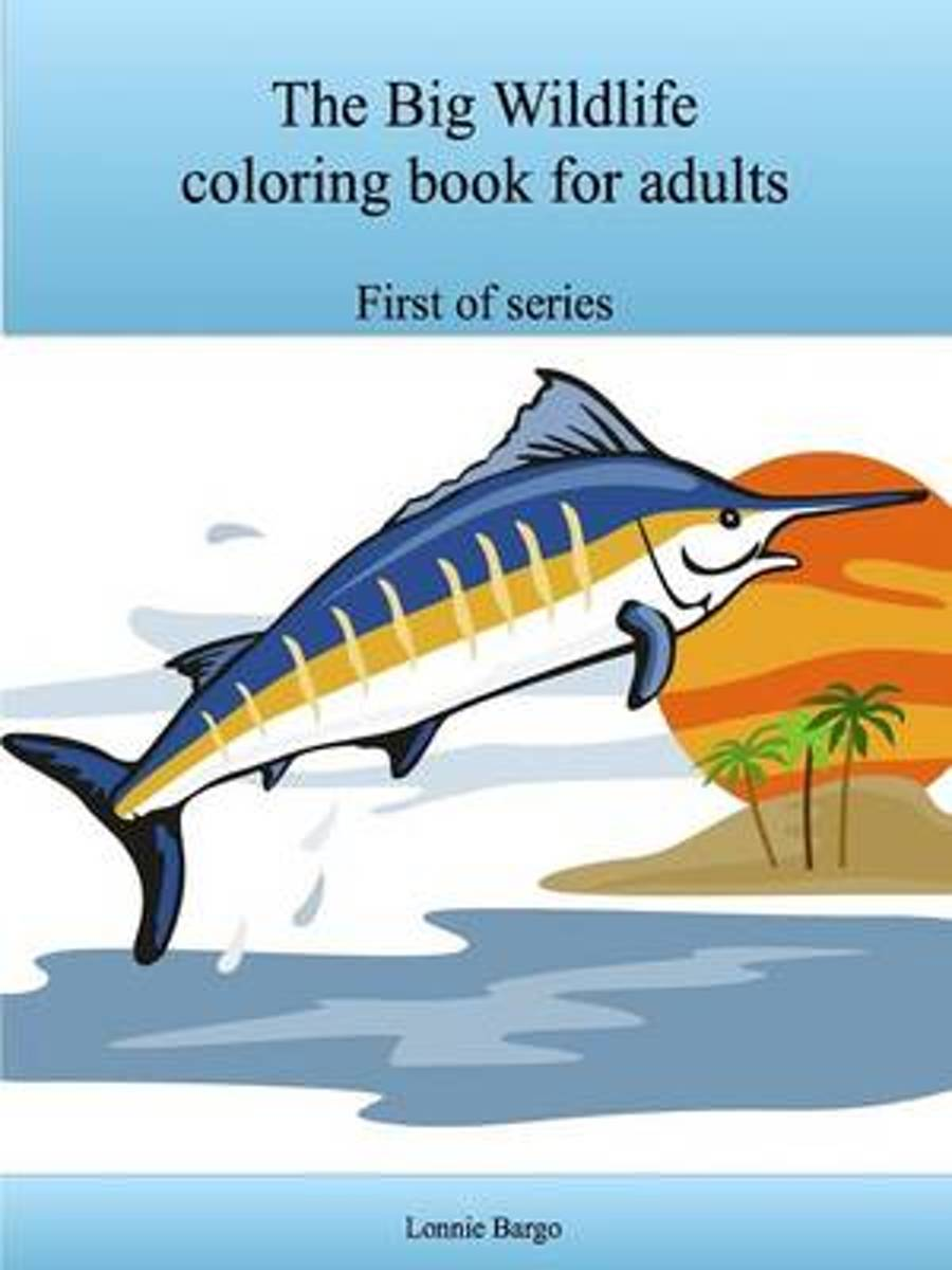 The Big Wildlife Coloring Book for Adults