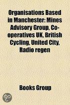 Organisations Based In Manchester: Mines Advisory Group, Co-Operatives Uk, British Cycling, Cotton Board, United City, Radio Regen
