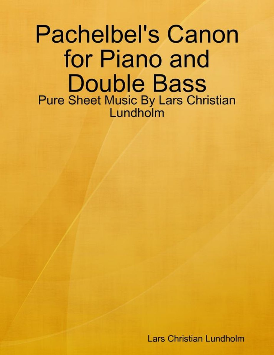 Pachelbel's Canon for Piano and Double Bass - Pure Sheet Music By Lars Christian Lundholm