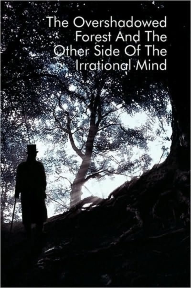 The Overshadowed Forest and the Other Side of the Irrational Mind