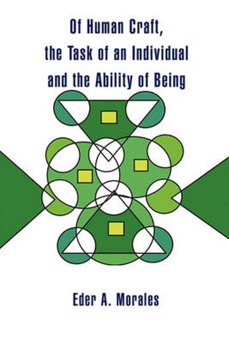 Of Human Craft, the Task of an Individual and the Ability of Being