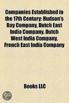 Companies Established In The 17Th Century: Hudson's Bay Company, Dutch East India Company, Dutch West India Company, Avedis Zildjian Company