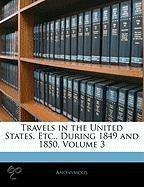 Travels In The United States, Etc., During 1849 And 1850, Volume 3