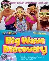 Big Wave Discovery: Biblical Answers To Kids' Big Questions About God