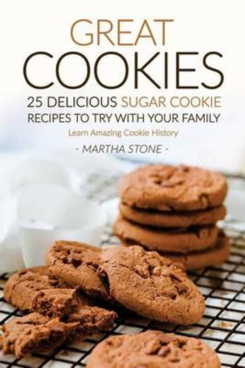 Great Cookies- 25 Delicious Sugar Cookie Recipes to Try with Your Family