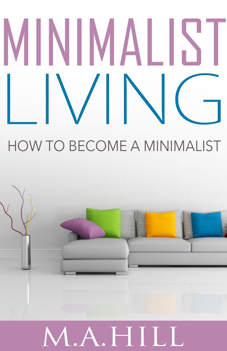 Minimalist Living: How to Become a Minimalist