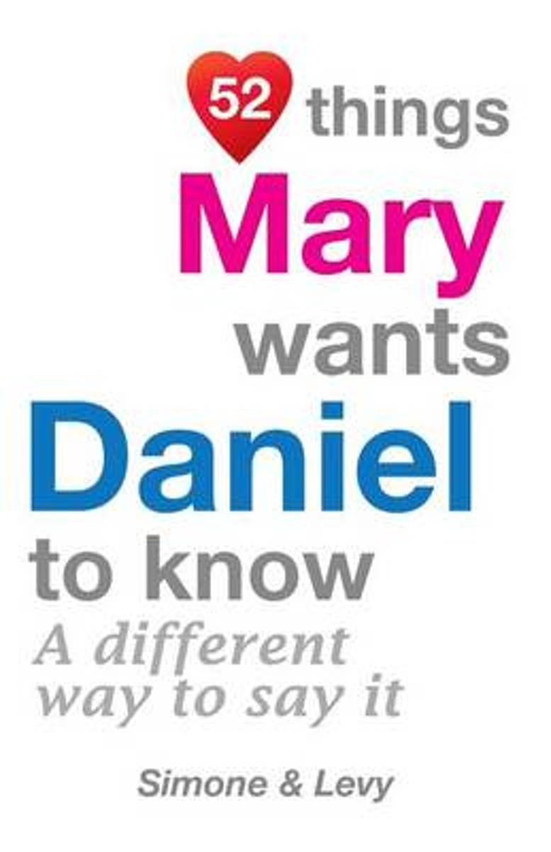 52 Things Mary Wants Daniel to Know