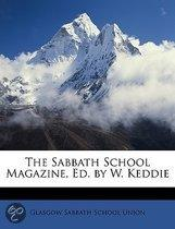 the Sabbath School Magazine, Ed. by W. Keddie