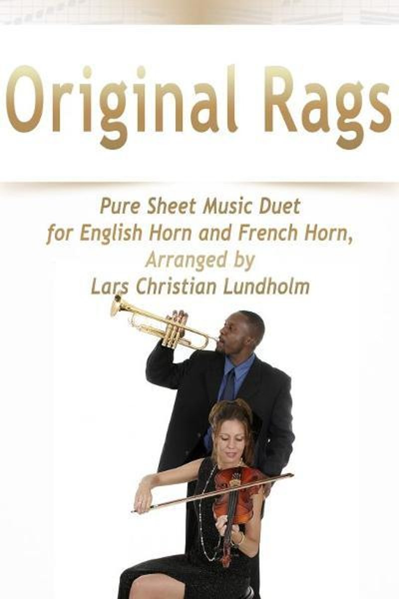 Original Rags Pure Sheet Music Duet for English Horn and French Horn, Arranged by Lars Christian Lundholm