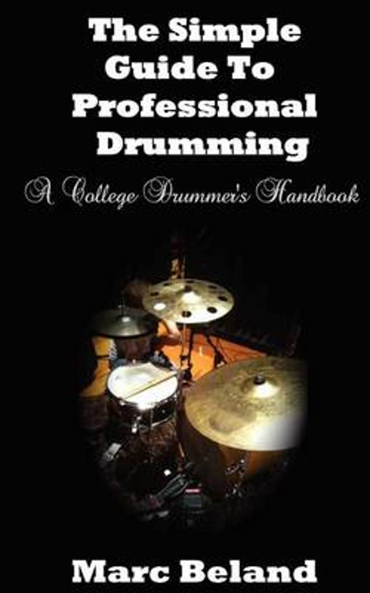 The Simple Guide to Professional Drumming