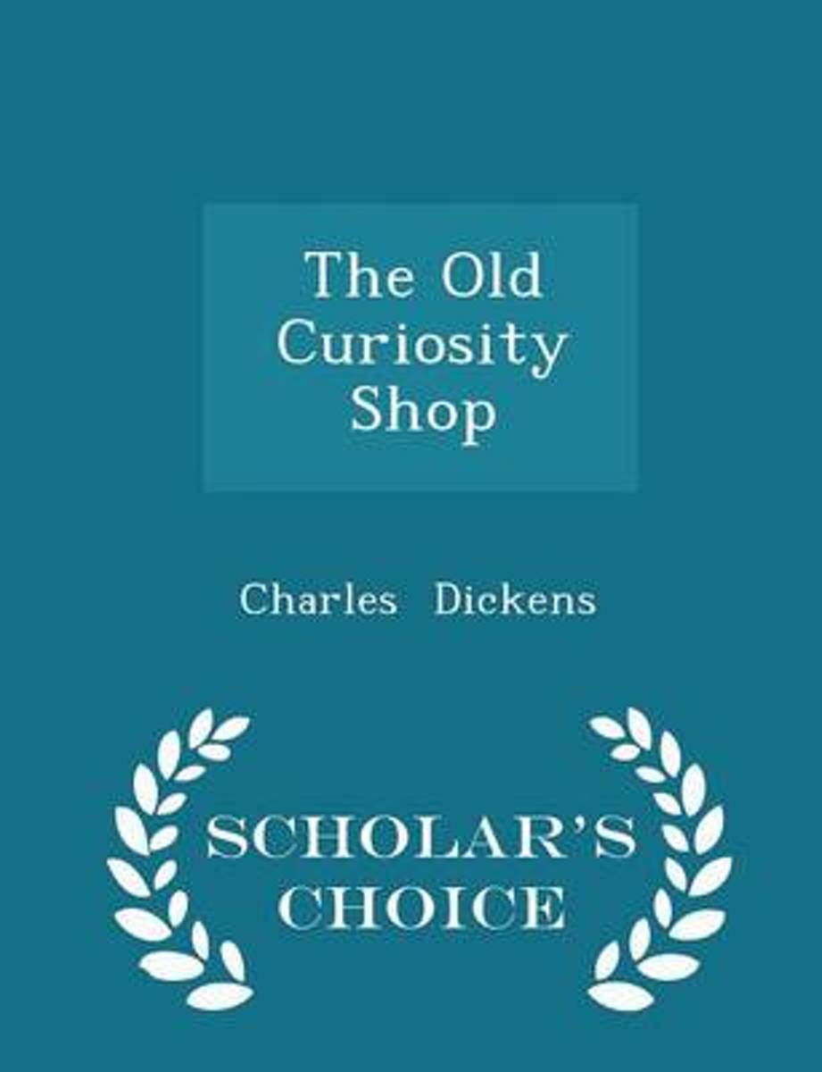 The Old Curiosity Shop - Scholar's Choice Edition