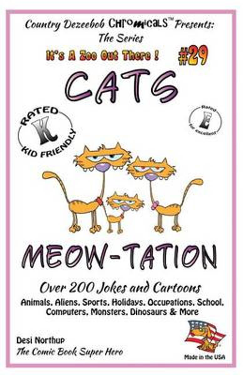 Cat's Meow-Tation Over 200 Jokes and Cartoons Animals, Aliens, Sports, Holidays, Occupations, School, Computers, Monsters, Dinosaurs & More in Black and White
