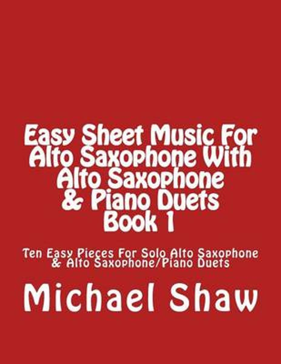Easy Sheet Music for Alto Saxophone with Alto Saxophone & Piano Duets Book 1